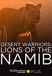 Desert Warriors: Lions of the Namib (2016) 720p