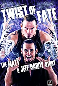 Primary photo for WWE: Twist of Fate - The Matt and Jeff Hardy Story