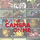 Put the Camera on Me (2003)