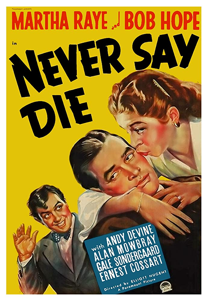 Bob Hope, Andy Devine, and Martha Raye in Never Say Die (1939)