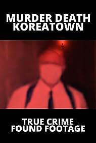 Murder Death Koreatown (2020)