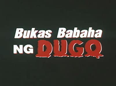 Bukas, babaha ng dugo in hindi download free in torrent