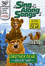 Sing Along Songs: Brother Bear - On My Way