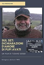 Sul Set: Dichiarazioni d'amore di Pupi Avati Poster