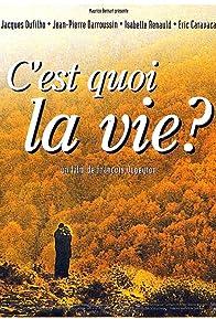 Primary photo for C'est quoi la vie?