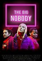 The Big Nobody