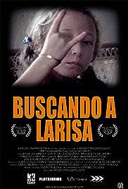 Buscando a Larisa (2012) - IMDb 3697bdd9fa759