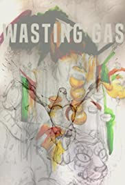 Wasting Gas Poster