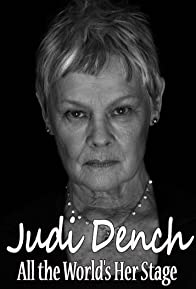 Primary photo for Judi Dench: All the World's Her Stage