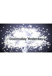 Doomsday Yeterday!