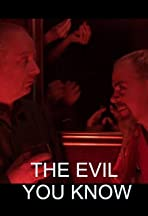 The Evil You Know