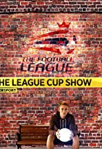 The League Cup Show