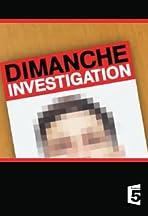 Dimanche investigation