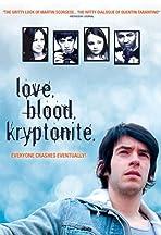 Love. Blood. Kryptonite.