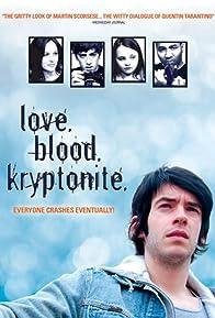 Primary photo for Love. Blood. Kryptonite.