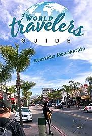 The World Traveler's Guide: Avenida Revolución Poster