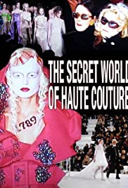 The Secret World of Haute Couture Poster