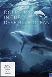 Dolphins in the Deep Blue Ocean (2009) 720p