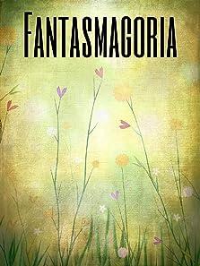 Fantasmagoria (2017)