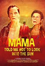 Mama Told Me Not to Look Into the Sun Poster