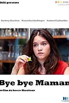 Bye Bye maman