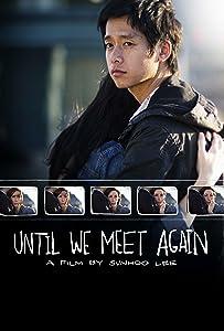 Movie trailer flv download Until We Meet Again [1080p]