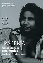 Iracema - Uma Transa Amazônica(1975) Poster - Movie Forum, Cast, Reviews