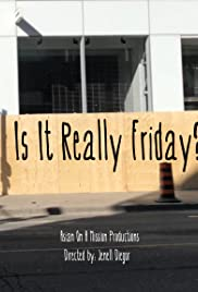 Is It Really Friday? Poster