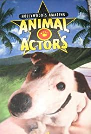 Hollywood's Amazing Animal Actors Poster