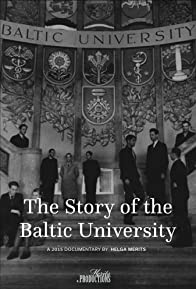 Primary photo for The Story of the Baltic University