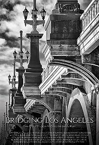 Primary photo for Bridging Los Angeles