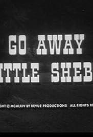 Go Away, Little Sheba Poster