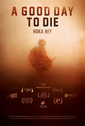 Permalink to Movie A Good Day to Die, Hoka Hey (2016)
