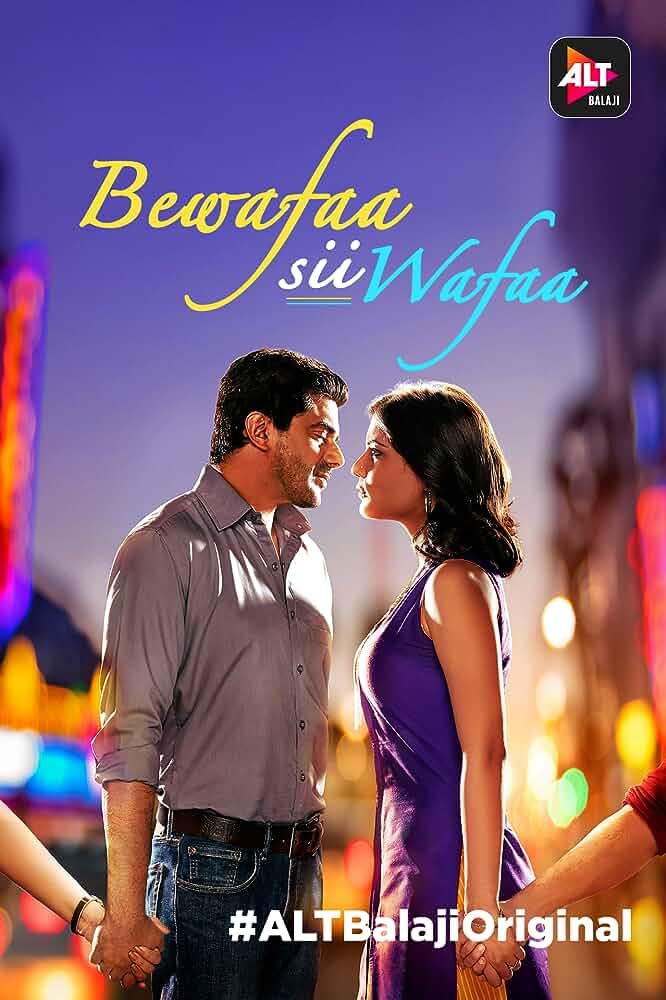 Bewafaa Sii Wafaa (2017) Hindi S01 Complete Alt Balaji Originals Web Series 720p HDRip x264 AAC 1.4GB