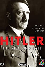 Adolf Hitler in Hitler: The Rise and Fall (2016)