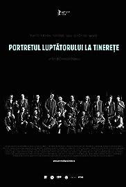 Portretul luptãtorului la tinerete(2010) Poster - Movie Forum, Cast, Reviews