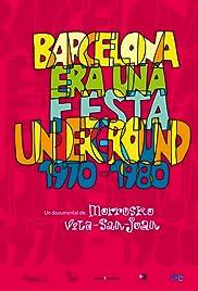 Barcelona era una fiesta (Underground 1970-1983) Poster