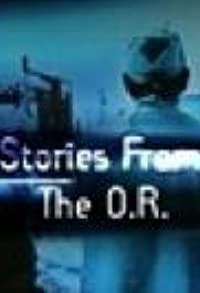 Primary photo for Stories from the O.R.