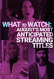 August's Most Anticipated Streaming Titles Poster