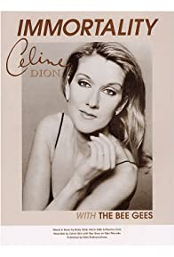 Primary photo for Céline Dion Feat. The Bee Gees: Immortality