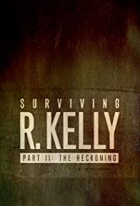 Primary photo for Surviving R. Kelly Part II: The Reckoning