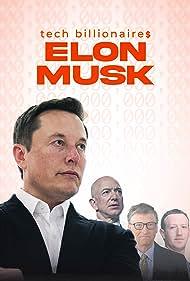 Tech Billionaires: Elon Musk (2021)