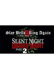 Slay Bells Ring Again: The Story of Silent Night, Deadly Night 2
