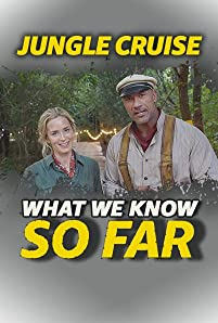 Dwayne Johnson and Emily Blunt are bringing a classic Disneyland ride to life. Here's what we know about 'Jungle Cruise' ... so far.