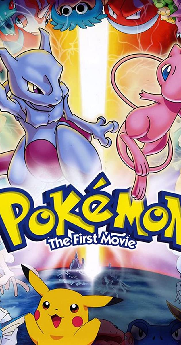 Pokémon The First Movie Mewtwo Strikes Back 1998 Imdb
