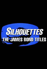 Primary photo for Silhouettes: The James Bond Titles