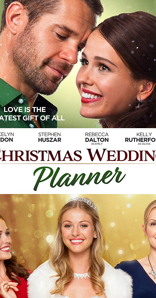 Christmas Wedding Planner (TV Movie 9) - Full Cast & Crew - IMDb