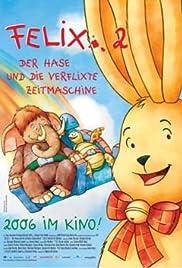 Felix 2 - Der Hase und die verflixte Zeitmaschine Poster