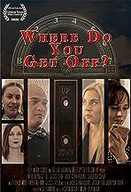 Where Do You Get Off?