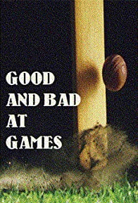 Primary photo for Good and Bad at Games